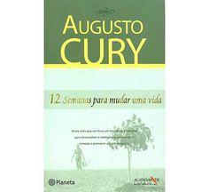 Augusto Cury - 12 Semanas Para Mudar uma-Vida