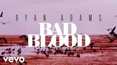 Ryan Adams - Bad Blood (from '1989') (Audio) - YouTube