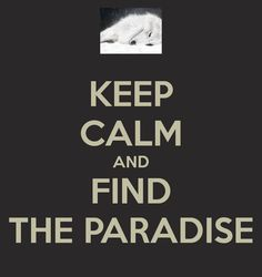 wolf's rain meme | wolf´s rain | Tumblr  But its not find 'The Paradise' its simply 'Find Paradise'