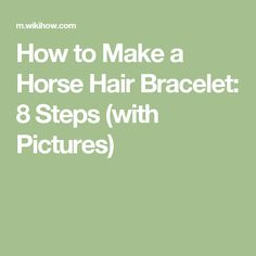 How to Make a Horse Hair Bracelet. Making jewelry from horse hair can be a fun way to honor your horse. Collect tail hair from the horse(s) you want to. Horse Hair Bracelet, Horse Hair Jewelry, Crayon Canvas, Crayon Art, Canvas 5, Old Coins Value, Fleece Tie Blankets, Bottle Cutting, Horse Crafts