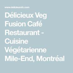 FERMÉ Délicieux Veg Fusion Café - Mile-End - Photos, avis & menu - RestoMontreal Café Restaurant, Menu, Vegan, Places, Vegetarian Cooking, Menu Board Design, Lugares