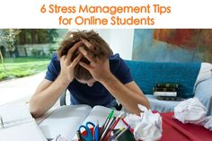 Six Stress Management Tips for Online Students