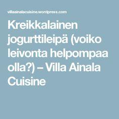 Kreikkalainen jogurttileipä (voiko leivonta helpompaa olla?) – Villa Ainala Cuisine Food And Drink, Restaurant, Bread, Kitchens, Twist Restaurant, Breads, Restaurants, Bakeries, Supper Club