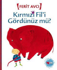 mutlu anne babalar mutlu çocuklar: Kırmızı Fil'i gördünüz mü?