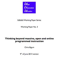 'Thinking beyond massive, open and online programmed instruction' by Chris Bigum, 2014 (via Academia.edu)