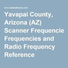 Yavapai County, Arizona (AZ) Scanner Frequencies and Radio Frequency Reference