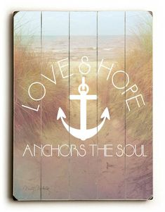 Love & Hope Anchors The Soul - Photo Expression Slatted Wood Art Sign Beach Water Summer on Etsy, $32.00