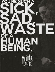 You're such a sick, sad, waste of a human being - Memphis May Fire Leonard Cohen, Band Quotes, Music Quotes, Disney Marvel, Truth Hurts, It Hurts, Einstein, Whatever Forever