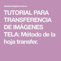 TUTORIAL PARA TRANSFERENCIA DE IMÁGENES TELA: Método de la hoja transfer.