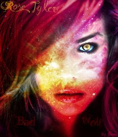 """Rose Tyler """"Bad Wolf"""" by Bad-Wolf-Rosa on deviantART -- """"I am the Bad Wolf. I create myself. I take the words, I scatter them in time and space. A message to lead myself here. I want you safe. My Doctor. Protected from the false god."""""""
