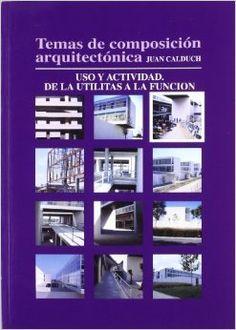 Temas de composición arquitectónica. Vol. 3: Uso y actividad. De la utilitas a la función. http://encore.fama.us.es/iii/encore/record/C__Rb2657849?lang=spi