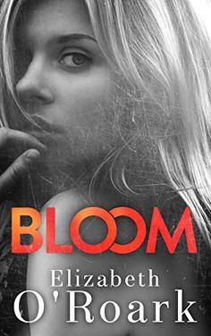 Bloom by Elizabeth O'Roark, http://www.amazon.com/dp/B00O2YASU2/ref=cm_sw_r_pi_dp_NY1lub0T5CE9S