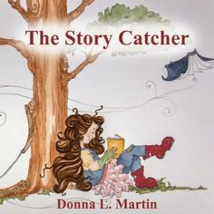 Donna L Martin's                                                   THE STORY CATCHER: IT TAKES A VILLAGE TO PUBLISH A BOOK, Part Eight