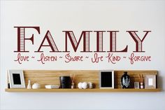 Family Love ~ Listen ~ Share ~ Be Kind ~ Forgive Wall Decal