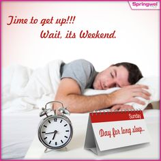 Have an awesome & relaxed Weekend!! It's time to take a break! Enjoy the weekend with your family & leave all the worries. 