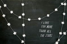 I love you more than all the stars.