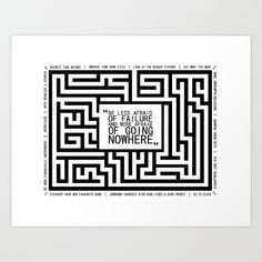 Words to live by.<br/> -<br/> <br/> inspirational, quote, black and white, typography, maze, minimalist
