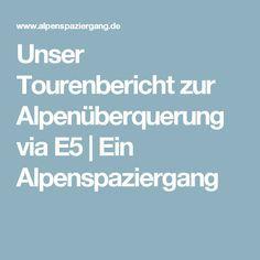 Unser Tourenbericht zur Alpenüberquerung via E5   Ein Alpenspaziergang