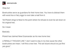 Bowtruckle's homes include wand trees and Hufflepuffs