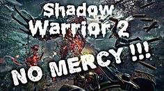 Shadow Warrior 2 - Commentary Gameplay - Part 1 ( NO MERCY !!! ) Warrior 2, Shadow Warrior, Youtube