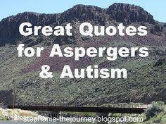 The Journey: Great Quotes for Aspergers and Autism