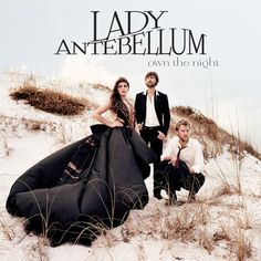 """Lady Antebellum """"Own The Night"""" Album. Favorite songs: Just A Kiss and We Own The Night."""