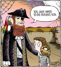 Be Patient Son // tags: funny pictures - funny photos - funny images - funny pics - funny quotes - Funny Images, Funny Photos, Fitness Drink, Pirate Cartoon, Site Logo, Clean Memes, Memes Humor, Jokes, Funny Cartoons