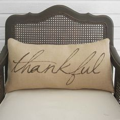 "Thankful  Burlap Pillow  Fall Pillow  by nextdoortoheaven on Etsy, $35.00 *12""x24""* This seller has lots of different pillow ideas."