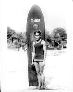 Duke Kahanamoku. Surfing legend. Waikiki beach boy.