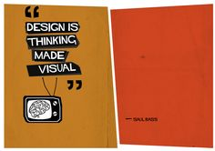 Design is thinking made visual. Saul Bass quote with a Saul Bass style. Gotta love it. Saul Bass, Doodle, Ad Hoc, Mid Century Art, Design Museum, Visual Communication, Graphic Design Illustration, Illustration Art, Book Design