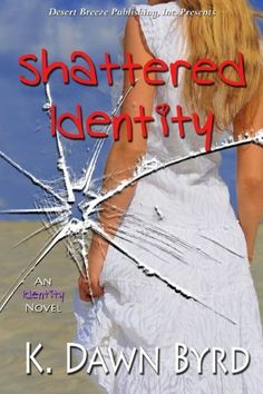 Identity Book One: Shattered Identity by K. Dawn Byrd, http://www.amazon.com/dp/B007UB24OM/ref=cm_sw_r_pi_dp_7GKavb0F5X688