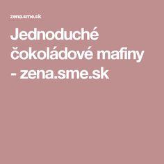 Jednoduché čokoládové mafiny - zena.sme.sk