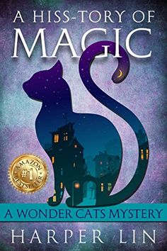 A Hiss-tory of Magic (A Wonder Cats Mystery Book 1) by [Lin, Harper]