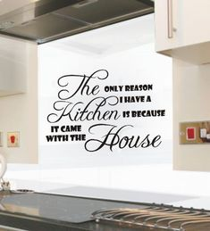 The only reason i have a kitchen funny kitchen wall art sticker quote 122 Wall Stickers Quotes, Vinyl Wall Quotes, Cheap Wall Stickers, Wall Decor Quotes, Wall Decor Pictures, Wall Sayings, Quote Wall, Kitchen Vinyl Sayings, Kitchen Wall Quotes