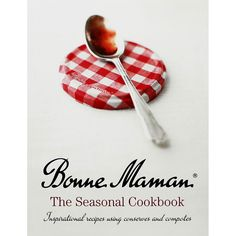 Bonne Maman - The Seasonal Cookbook