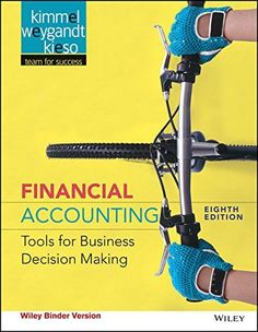 Financial accounting tools for business decision making edition by kimmel weygandt keiso test bank 1118953908 9781118953907 Business Decision Making Donald E. Keiso Financial Accounting Tools Jerry J. Weygandt Paul D. Accrual Accounting, Accounting Programs, Accounting Information, Income Statement, Financial Statement, Ap 12, Bank Financial, Business Major, Business School