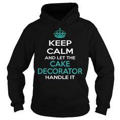 CAKE DECORATOR T-Shirts, Hoodies. BUY IT NOW ==► https://www.sunfrog.com/LifeStyle/CAKE-DECORATOR-116985863-Black-Hoodie.html?id=41382