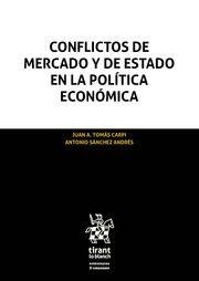 Conflictos de mercado y de Estado en la política económica / Juan A. Tomás Carpi, Antonio Sánchez Andrés Tirant lo Blanch, 2017
