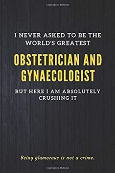 I Never Asked To Be The World's Greatest Obstetrician And Gynaecologist But Here I Am Absolutely Crushing It. Being Glamorous Is Not A Crime: ... Employee & Medical Assistant Student - Cool Gifts for Nurses and Doctors - #Absolutely #Asked #Assistant #Cool #Crime #Crushing #doctors #Employee #Gifts #Glamorous #Greatest #Gynaecologist #MEDICAL #Nurses #Obstetrician #Student #Worlds Nurse Gifts, Gag Gifts, Funny Gags, Medical Assistant, Machine Learning, The World's Greatest, Nurses, Doctors, Crime