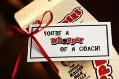You're a whopper of a coach {coach gift} - Happy Money Saver Cheer Gifts, Sports Gifts, Team Gifts, Holiday Gifts, Softball Gifts, Cheerleading Gifts, Basketball Gifts, Baseball Coach Gifts, Softball Coach