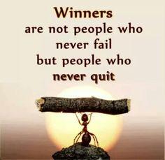VENCEDORES... não são aqueles que nunca falham, mas aqueles que NUNCA DESISTEM! A motto to live by.