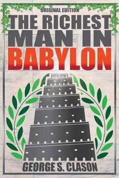 Download Richest Man In Babylon Original Edition By George S Clason Pdf Epub Kindle Audiobooks Online Rich Man Life Changing Books Rich Dad Cashflow