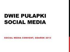 dwie-puapki-social-media by Michal Gorecki via Slideshare