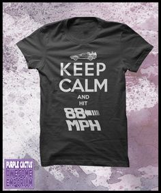 Back to the future T shirt mens  Keep calm by purplecactusdesign, $24.50