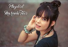Playlist: Marcela Taís - Debora Montes Blog