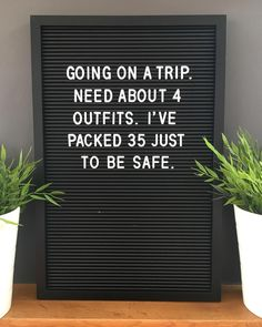 Who else is guilty of this? Don't all raise your hands at once 🤦♀️ 🏝 Happy Vacation Season 🌞 summervacation springbreak familytime summerfashion sundressseason flipflops bathingsuit packlight carryonluggage beachtime elizabethandnichole Word Board, Quote Board, Message Board, Sign Quotes, Me Quotes, Funny Quotes, Funny Fashion Quotes, Fun Times Quotes, Wisdom Quotes