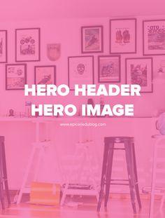 Notion #webdesign #blogdesign: le Hero Header, utilisation & bonnes adresses! #themewp #blog
