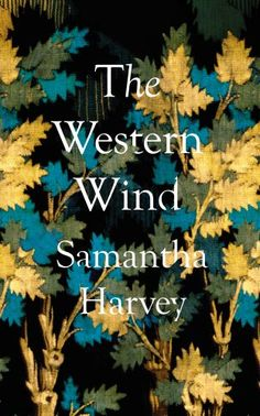 The Western Wind: Amazon.co.uk: Samantha Harvey: 9781787330597: Books