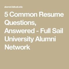 5 Common Resume Questions, Answered - Full Sail University Alumni Network