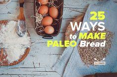 25 Ways to Make Paleo Bread